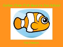 Carlee Clown Fish Goes to Sea School