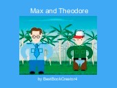 Max and Theodore
