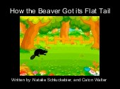 How the Beaver Got its Flat Tail