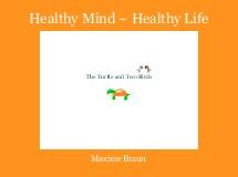 Healthy Mind ~ Healthy Life