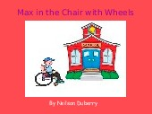 Max in the Chair with Wheels