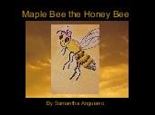 Maple Bee the Honey Bee