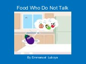 Food Who Do Not Talk