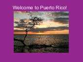 Welcome to Puerto Rico!