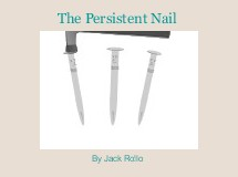 The Persistent Nail