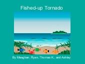 Fished-up Tornado