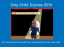 Only Child: Expires 2014