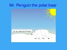 Mr. Penguin the polar bear