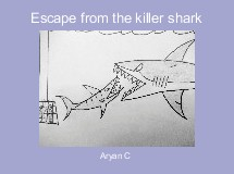 Escape from the killer shark