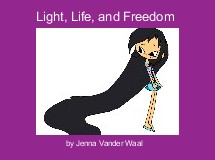Light, Life, and Freedom