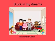 Stuck in my dreams