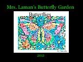 Mrs. Laman's Butterfly Garden