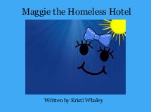 Maggie the Homeless Hotel