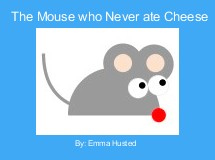 The Mouse who Never ate Cheese