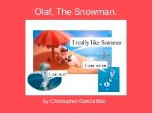 Olaf, The Snowman.