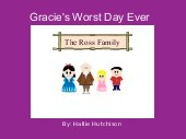 Gracie's Worst Day Ever