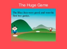 The Huge Game